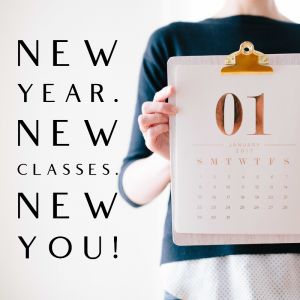 New Year. New Classes. New You!